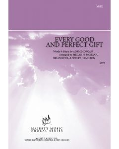 EVERY GOOD AND PERFECT GIFT - Choral Octavo