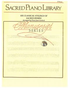 Manuscript Series: Six Classical Stylings of Sacred Hymns - Piano Sheet Music - Printable Download
