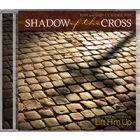 Shadow of the Cross (choir/drama) - CD