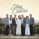 Stay the Course (Hamilton Family) - CD