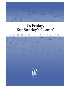 It's Friday, But Sunday's Comin' - Printed Orchestration