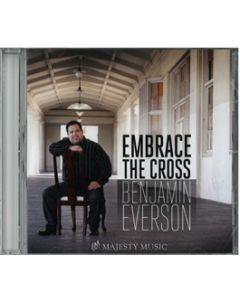 Embrace the Cross - CD (Ben Everson)