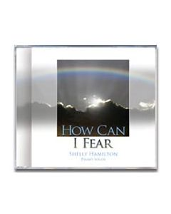 How Can I Fear - CD