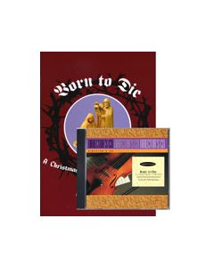 Born to Die - Director's Kit (Book/CD) Offer available to choir directors only. Limit one per church. (Please include the church name and address.)