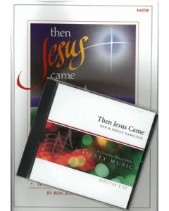 Then Jesus Came - Director's Kit (Book/CD) (Offer available to choir directors only. Limit - one per customer.)
