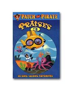 Patch the Pirate Praises 3 - Songbook