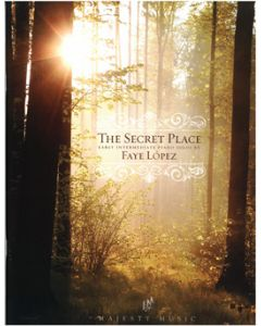 The Secret Place - Piano Book (Faye Lopez)