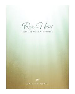 Rise, Heart- Piano and Cello Book