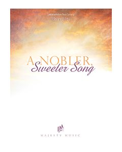 A Nobler, Sweeter Song - Piano Book