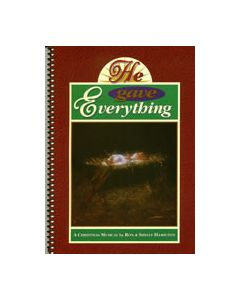 He Gave Everything - Spiral Choral Book - (Quantity orders must include church name and address.)