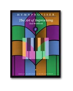 Hymnproviser 1 - The Art of Improvising Text/Workbook