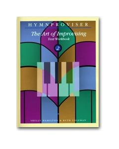 Hymnproviser 2 - The Art of Improvising Text/Workbook