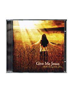 Give Me Jesus - CD