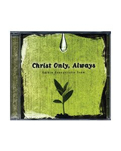 Christ Only, Always - CD
