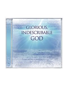 Glorious Indescribable God - CD