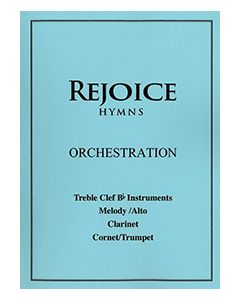 Rejoice Hymns - Orch: - Treble Clef Bb