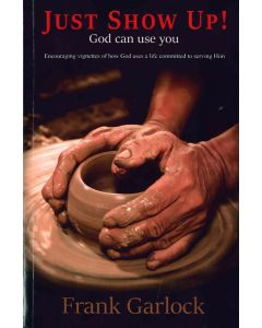 Just Show Up God Can Use You - Book (w. CD)