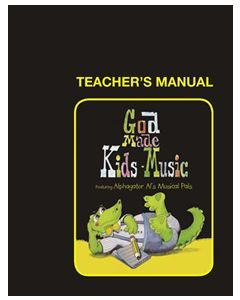 K4 - God Made Kids Music (Teacher's Manual)