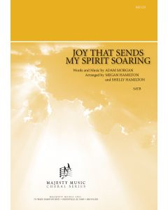 JOY THAT SENDS MY SPIRIT SOARING - Choral Octavo