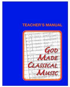 7th Grade - God Made Classical Music (Teacher's Manual)