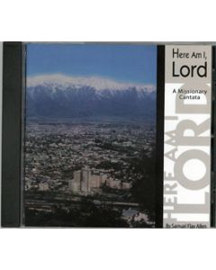 Here Am I, Lord - A Missionary Cantata - CD (Music / Missionary Drama) (Flay Allen)