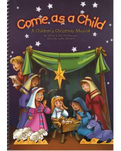 Come As A Child - Spiral bound choral book (with Christmas script)