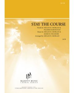 STAY THE COURSE - Choral Octavo