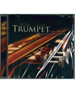 Trumpet Meditations - CD (Mike Shrock)